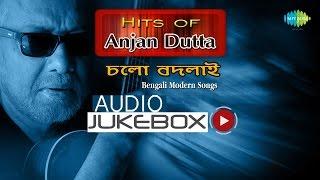 Chalo Badlai   Hits of Anjan Dutta   Bengali Songs Audio Jukebox