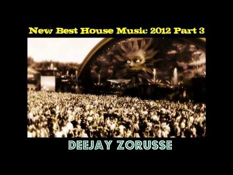 New Best House Music 2012 Part 3 By: DJ Zoru$$£ ( Free Dowload + Playlist ) Music Videos