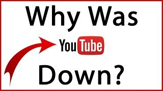 Why Was YouTube Down
