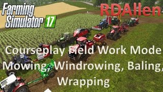 Courseplay Field Work Mode, Mowing, Baling, Wrapping - Farming Simulator 17