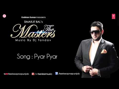 Watch Pyar Pyar Song by Simarjit Bal || The Masters Album