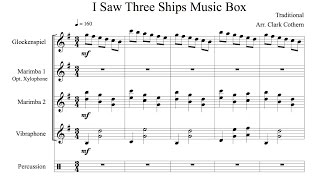 I Saw Three Ships Music Box - Percussion Ensemble - by Clark Cothern (1957 - ) [BMI]