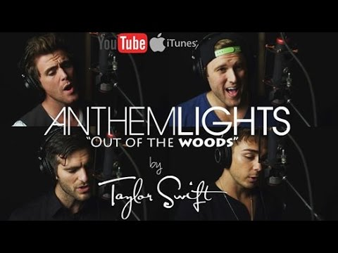 out Of The Woods - Taylor Swift (cover By Anthem Lights) video