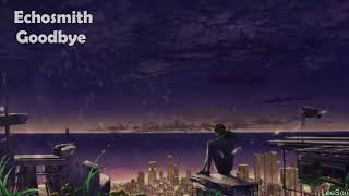 Nightcore: Goodbye (Echosmith)