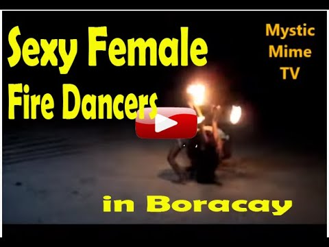 Real Female Sexy Fire Dancers in Boracay Philippines by Mystic Mime  (All Female Cast)