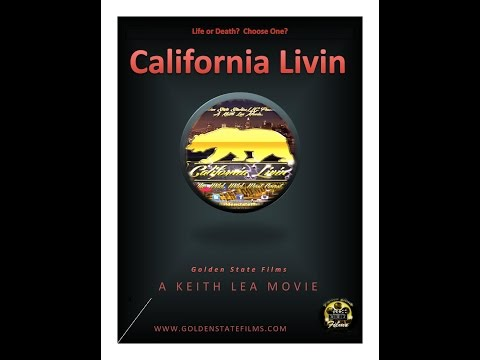 California Livin Movie Rated R teaser A Keith Lea Movie