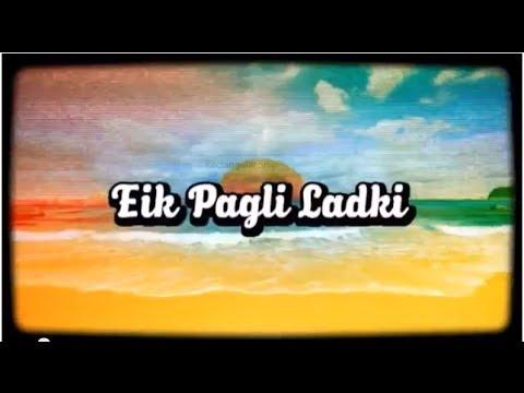 Eik Pagli Ladki poem by Dr Kumar Vishwas  for my Misthi ^_^