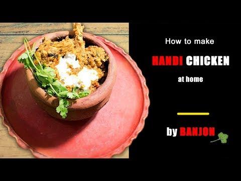 "How To Make ""Chicken Handi""/ ""চিকেন হাণ্ডি"" | Make it easily at home | by BANJON thumbnail"