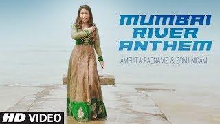 Mumbai River Anthem | Amruta Fadnavis & Sonu Nigam | T Series