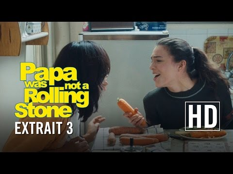Papa was not a Rolling Stone - Extrait 3