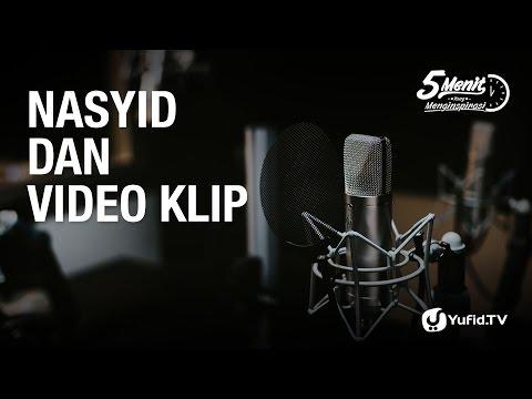 Nasyid dan Video Klip - 5 Menit yang Menginspirasi