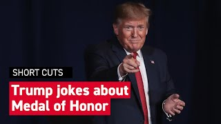 Trump jokes that he wanted to give himself the Medal of Honor