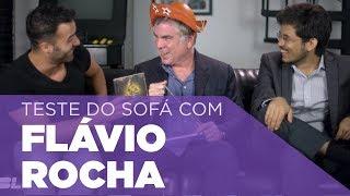 Teste do Sofá ep. 24   Flavio Rocha