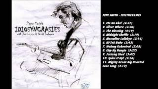 Pepe Smith , Idiosyncrasies Full Album