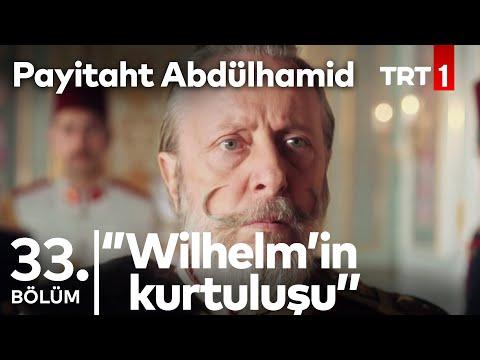"Payitaht ""Abdülhamid"" 33. Bölüm - Wilhelm'in Kurtuluşu"