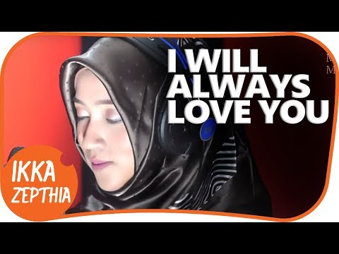 I Will Always Love You - Whitney Houston ( Cover ) IKKA ZEPTHIA