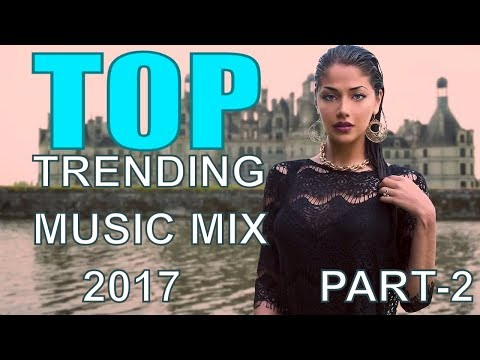 TOP TRENDING MUSIC MIX 2017 (WITH NAME & DOWNLOAD LINK)