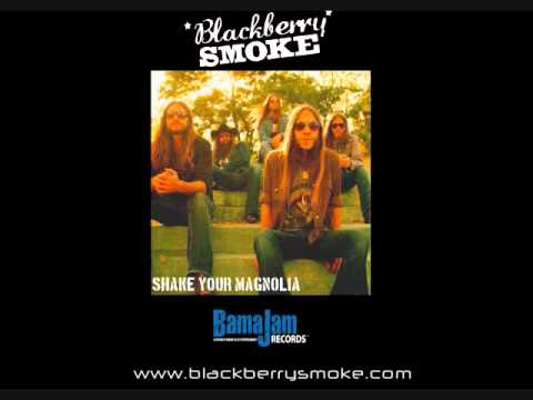 Blackberry Smoke - Shake Your Magnolia