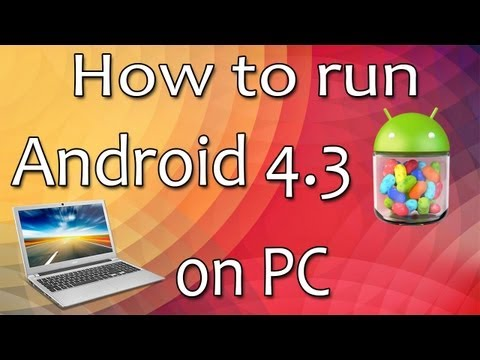 How to run Android 4.3 on your PC or laptop