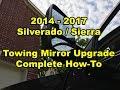 2014   2017   GM Silverado / Sierra   Towing Mirror Upgrade