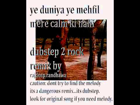Ye Duniya Ye Mehfil Mere Calm Ki Nahi Remix video