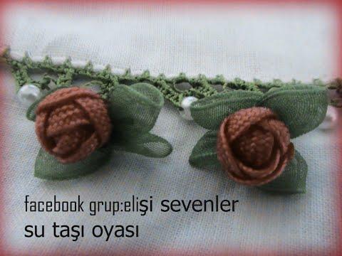 #SUTAŞI TOMURCUK GÜL OYASI&Organze Kurdele oyaları& Forex flower,health flower, summer flower