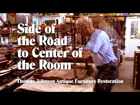 From the Side of the Road to the Center of the Room – Thomas Johnson Antique Furniture Restoration