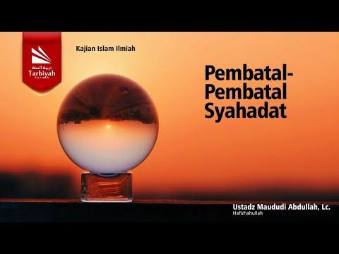 Tabligh Akbar: Pembatal Pembatal Syahadat | Ustadz Maududi Abdullah, Lc