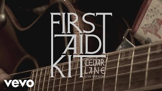 First Aid Kit - Cedar Lane (Stockholm Session)