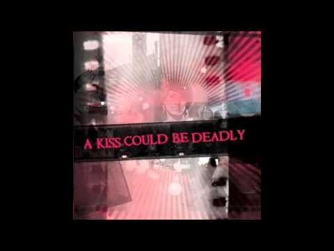 A Kiss Could Be Deadly - Acoustic Romance