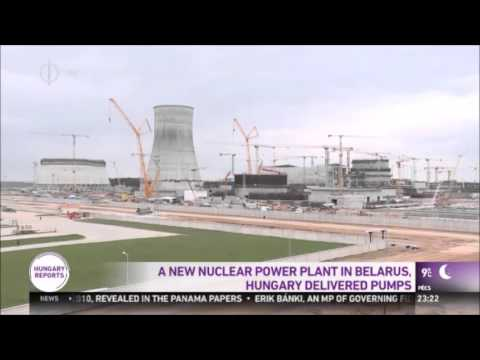 Russia And Hungary Building New Nuclear Power Plant in Belarus