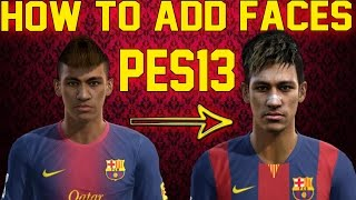 How To Add Faces To Pes 2013 Using A Kitserver ► Tutorial   HD   [Download]
