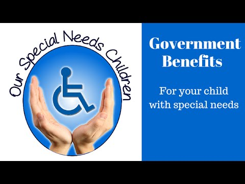 Government Benefits for your Special Needs Child - How to get what you need!