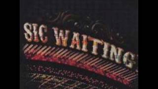 Sic Waiting-Your Name in Lights