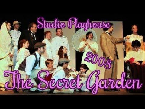 The Secret Garden  Full  Studio Playhouse  2008