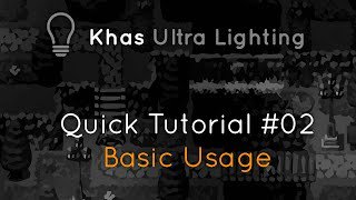 Ultra Lighting quick tutorial #02 - Basic Usage