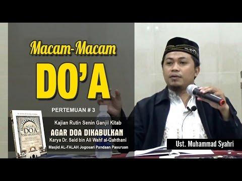 """ MACAM-MACAM DOA "" Kajian Kitab Agar Doa Dikabulkan # 03 | Ustadz Muhammad Syahri"