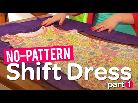 Create Your Own Gorgeous No-pattern Shift Dress! Part 1 video