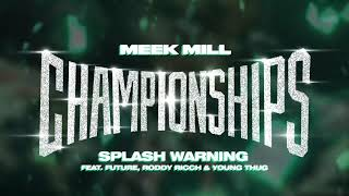 Meek Mill - Splash Warning feat. Future, Roddy Ricch & Young Thug [Official Audio]