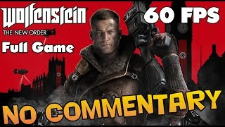Wolfenstein: The New Order -  Full Walkthrough【NO Commentary】