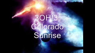 Watch 3oh3 Colorado Sunrise video