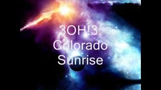 Watch 3oh!3 Colorado Sunrise video
