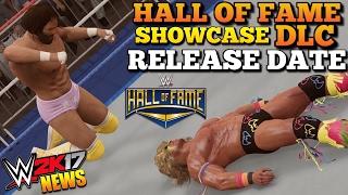 WWE 2K17 News: HALL OF FAME DLC RELEASE DATE? & INFO, HOF 2K Showcase DLC Pack | #WWE2K17 News