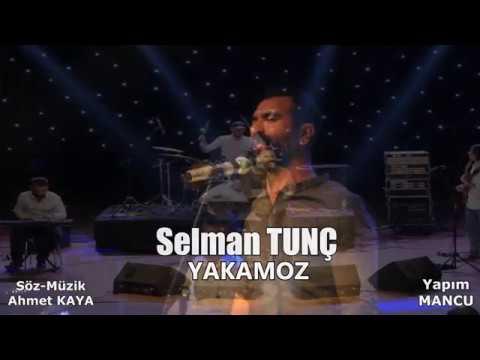 Watch Video Selman TUNÇ - YAKAMOZ