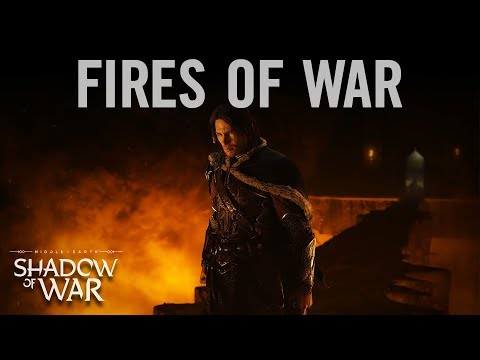 "Middle-earth: Shadow of War — ""Fires of War"" (Official Music Video)"