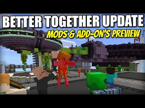 MODS / ADD-ON'S PREVIEW [ Better Together Update ] Minecraft Xbox / PE / Windows 10 / Switch