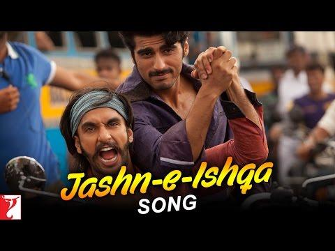 Jashn-e-Ishqa - Song | Gunday | Ranveer Singh | Arjun Kapoor | Priyanka Chopra | Irrfan Khan