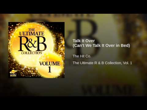 Talk It Over (can't We Talk It Over In Bed) video