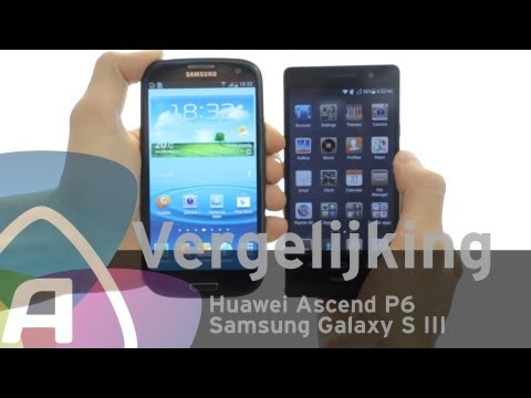 Huawei Ascend P6 vs Samsung Galaxy S III review (Dutch)