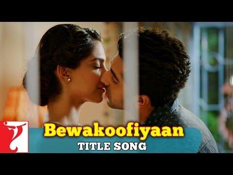 Bewakoofiyaan - Title Song | Ayushmann Khurrana | Sonam Kapoor